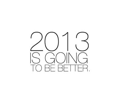 2013 is going to be better