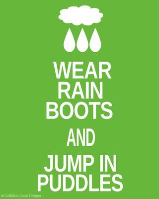 Wear Rain Boots