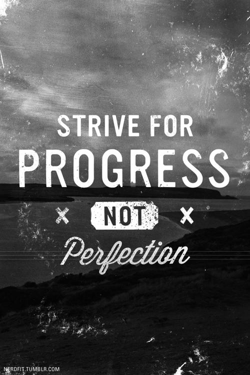 Progress not perfection from nerdfit