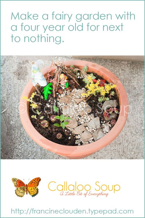 How to Make a Fairy Garden for next to nothing at Callaloo Soup