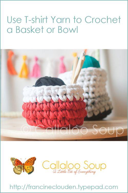 Use t-shirt yarn to crochet a basket - Callaloo Soup