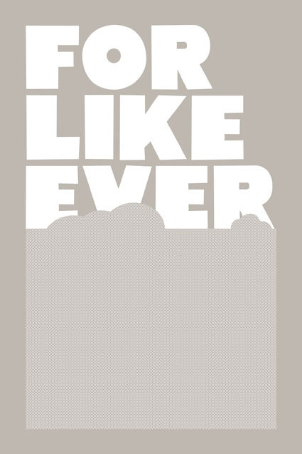 For Like Ever Grey poster by Super Rural